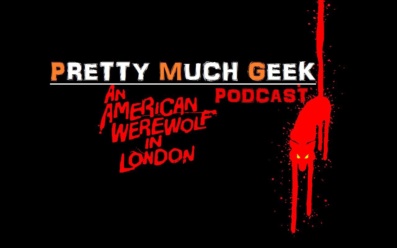 An American Werewolf In London Podcast Silver Screen Fiends Podcast